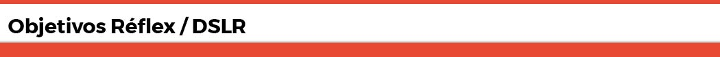 Tienda online de objetivos para DSLR o réflex